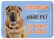 Pancarte métal Attention au chien - Je monte la garde - Shar-Peï NEUF