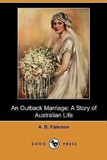 An Outback Marriage : A Story of Australian Life by Andrew Barton 'Banjo'...
