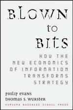 Blown to Bits: How the New Economics of Information Transforms Strategy, Wurster
