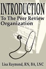 Introduction to the Peer Review Organization by Lisa Raymond (2001, Paperback)