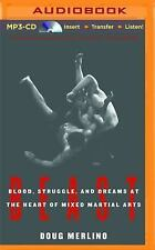Beast : Blood, Struggle, and Dreams at the Heart of Mixed Martial Arts by...