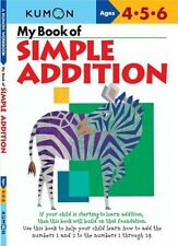 My Book of Simple Addition: Ages 4-5-6 by Kumon Publishing North America,...