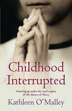 Childhood Interrupted: Growing Up in an Industrial School by Kathleen...