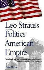 Leo Strauss and the politics of American empire - Anne Norton NEW Hardcover 2004
