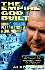 The Empire God Built: Inside Pat Robertson's Media Machine, Alec Foege, Good Boo