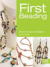 First Beading: Simple Projects for Beaders by Jema Hewitt (Paperback, 2011)