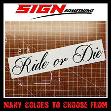 Ride or Die #1 Decal / Sticker