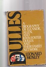 Dulles: A Biography of Eleanor, Allen and John Foster Dulles and Their Family...