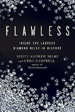 Flawless: Inside the Largest Diamond Heist in History, , Campbell, Greg, Selby,