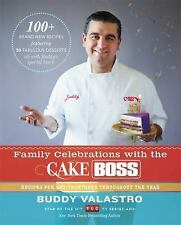FAMILY CELEBRATIONS WITH THE CAKE BOSS (9781451 - BUDDY VALASTRO (HARDCOVER) NEW