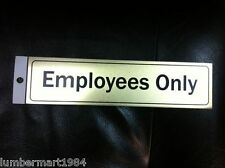 """ALUMINUM EMPLOYEES ONLY 2"""" X 8"""" english door sign people staff workplace warning"""