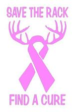 BREAST CANCER-SAVE THE RACK FIND A CURE Buck Antler CAR WINDOW STICKER DECAL 5X7