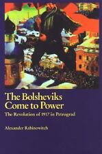 Bolsheviks Come to Power : The Revolution of 1917 in Petrograd-ExLibrary