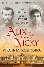 Alix and Nicky : The Passion of the Last Tsar and Tsarina by Virginia...