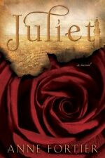 Juliet by Anne Fortier (2010, Hardcover)