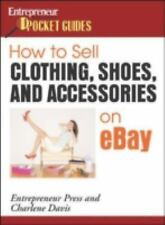 How to Sell Clothing, Shoes, and Accessories on eBay (How to Sell Clothing, Sho