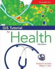 GIS Tutorial for Health by Wilpen L. Gorr and Kristen S. Kurland (2014,...
