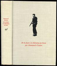 Emmanuel d'Astier : DE LA CHUTE A LA LIBERATION DE PARIS, 25 aout 1944 .- 1965