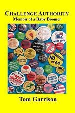 Challenge Authority : Memoir of a Baby Boomer (2013, Paperback)