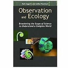 Observation and Ecology: Broadening the Scope of Science to Understand a Complex