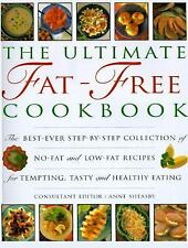 The Ultimate Fat-Free Cookbook : The Best Ever Step-by-Step Collection of...