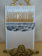 CIVIL WAR BOOK ANDERSONVILLE THE LAST DEPOT BY WILLIAM MARVEL