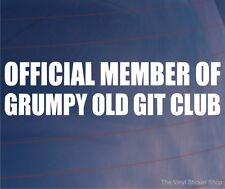 OFFICIEL MEMBRE DE GRUMPY OLD GIT CLUB Auto Humour/Van/Vitrage/