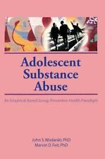 Adolescent Substance Abuse: An Empirical-Based Group Preventive Health-ExLibrary