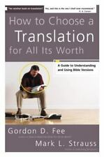 How to Choose a Translation for All Its Worth: A Guide to Understanding and Usin