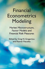 Financial Econometrics Modeling: Market Microstructure, Factor Models and Financ