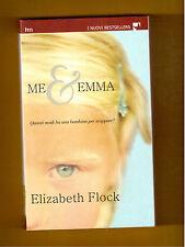 ME & EMMA -ELIZABETH FLOCK - I NUOVI BEST SELLERS HARLEQUIN N.339 - 2006
