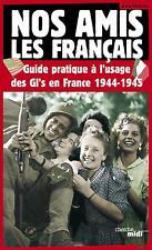 Nos amis  les Français sous la dir. de Balbino Katz Occasion Livre