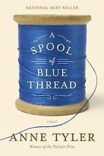 A Spool of Blue Thread: A Novel (NEW Hardcover) by Anne Tyler