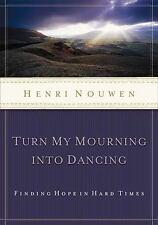 Turn My Mourning Into Dancing, Henri Nouwen, Good Book