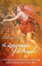 The Language of the Angels : Calling Angelic Assistance, Healing and Wisdom...