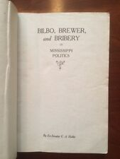 Very RARE 1918 Bilbo, Brewer & Bribery in Mississippi Politics by Senator Hobbs