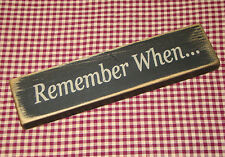 """Remember When""  Rustic Primitive Country Farmhouse Wood message block/sign"