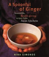 A Spoonful of Ginger: Irresistible, Health-Giving Recipes from Asian Kitchens b