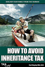 How to Avoid Inheritance Tax Bayley, Carl Excellent Book