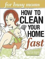 Busy Moms Ser.: How to Clean Your Home Fast : For Busy Moms by Vicki Christian