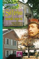 Solférino, domaine impérial (Qd Napoléon III rêvait de peupler la lande de Gasc.