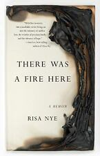 There Was a Fire Here : A Memoir by Risa Nye (2016, Paperback) (FREE 2DAY SHIP)