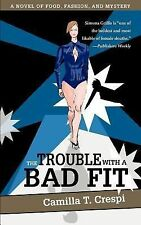 The Trouble with a Bad Fit: A NOVEL OF FOOD, FASHION, AND MYSTERY-ExLibrary