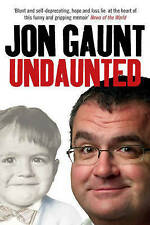 Undaunted: The True Story Behind the Popular Shock-Jock,Jon Gaunt,New Book mon00