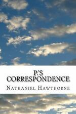 P. 's Correspondence by Nathaniel Hawthorne (2012, Paperback)