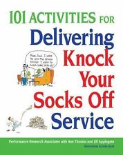 101 Activities for Delivering Knock Your Socks Off Service Knock Your Socks Off