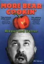 More Bear Cookin' : Bigger and Better by P. J. Gray (2005, Paperback)