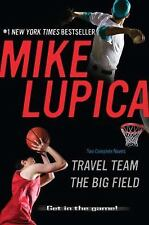 Travel Team + The Big Field by Mike Lupica NEW 2 Books in One Paperback Ages 10+