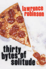 Thirty Bytes of Solitude, Lawrence Robinson, Paperback, New