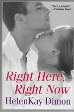 Right Here, Right Now by HelenKay Dimon (2008, Paperback)